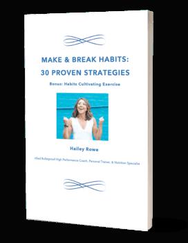 MAKE & BREAK HABITS: 30 PROVEN STRATEGIES