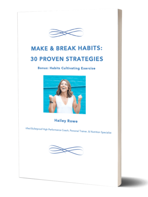 MAKE & BREAK HABITS: 30 PROVEN STRATEGIES